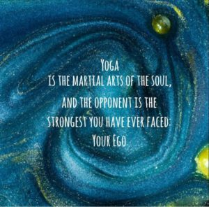 Yoga Is The Martial Arts Of The Mind
