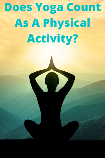 Does Yoga Count As A Physical Activity?