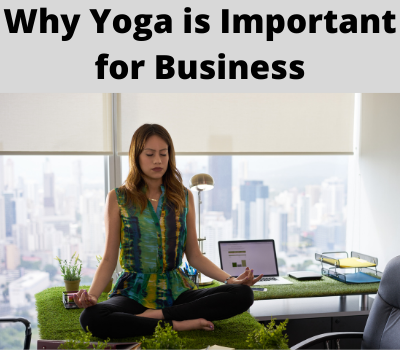 Why Yoga is Important for Business
