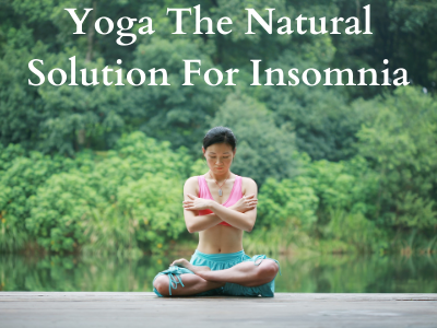 Yoga The Natural Solution For Insomnia