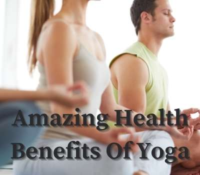 Amazing Health Benefits Of Yoga
