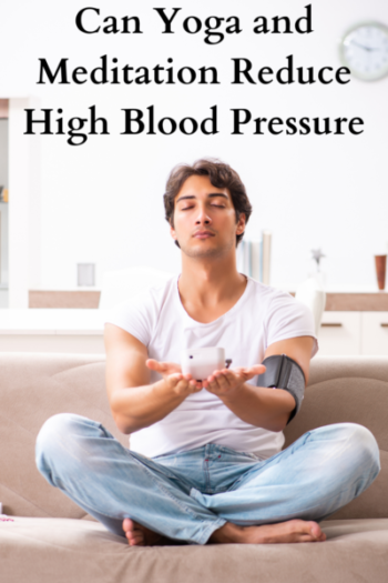 Can Yoga and Meditation Reduce High Blood Pressure