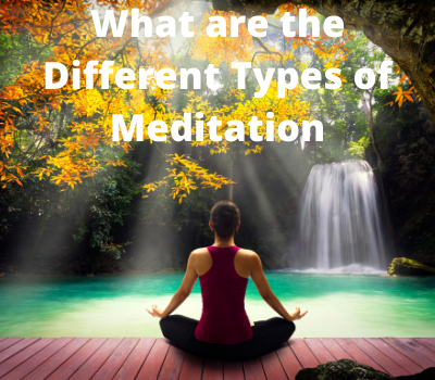 What are the Different Types of Meditation